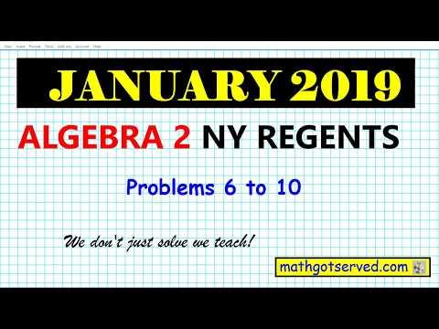 January 2019 algebra 2 # 6 to 10 NYS Regents exam solutions ...