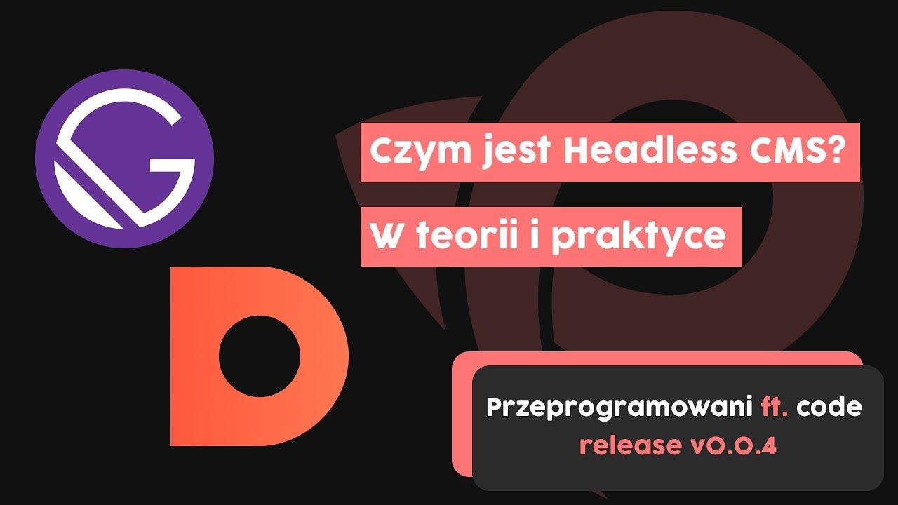 Czym jest Headless CMS? | Przeprogramowani ft. code v0.0.4 cover image