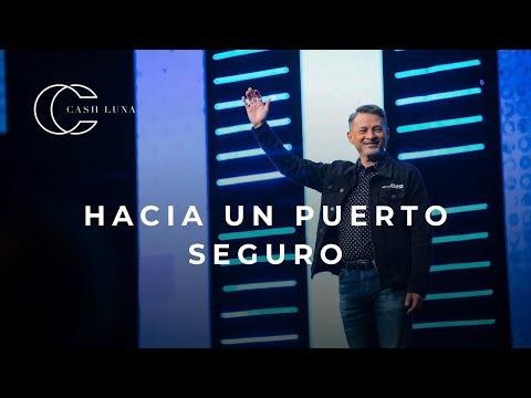Pastor Cash Luna - Hacia un puerto seguro | Casa de Dios