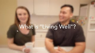 "What is ""Living Well""?"