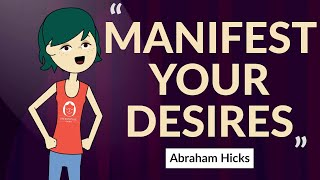 Manifesting Your Desires - by Abraham Hicks