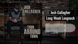 Josh Gallagher Long Week Longneck