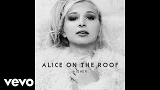 Alice On The Roof   Lucky You (Audio)