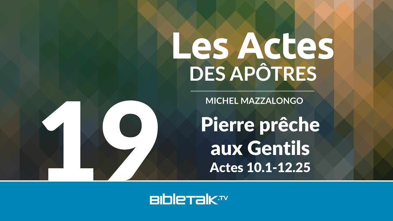 19. Pierre prêche aux Gentils