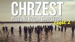 Nauczanie Niedzielne - Chrzest plutonu Jezusa Chrystusa cz.  2