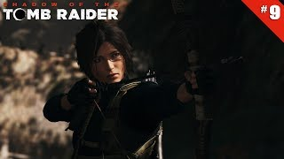Shadow of the Tomb Raider - Ep 9 - Épreuve de l'Aigle - Let's Play FR HD