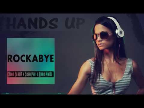 Clean Bandit - Rockabye ft. Sean Paul & Anne-Marie - Rockabye (Timster Bootleg) [HANDS UP]