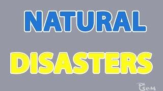 Natural Disasters Types - الكوارث الطبيعية