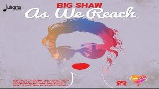 """Big Shaw - As We Reach (Love Cry Riddim) """"2017 Soca"""""""