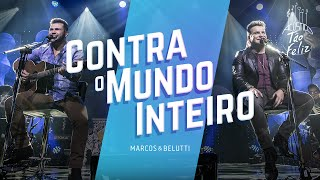 Contra o Mundo Inteiro - Marcos e Belutti  (Video)