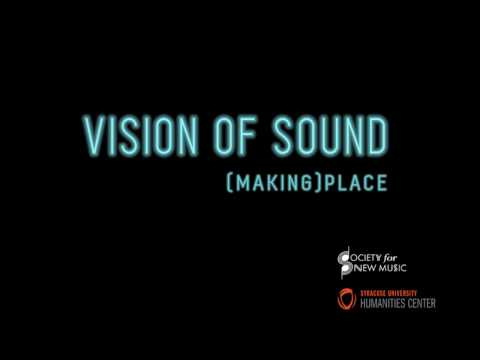 Vision of Sound: (making) Place Video