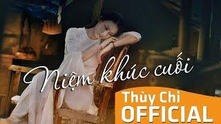 Niệm Khúc Cuối | Thuỳ Chi | Official MV Lyrics 4K