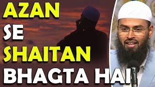 Azan Sunkar Shaitan Kaise Bhagta Hai By Adv. Faiz Syed