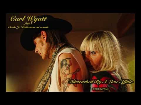 "CARL WYATT - ""SIDETRACKED BY A LOVE AFFAIR"" - feat.: Carla J. Patterson on vocals"