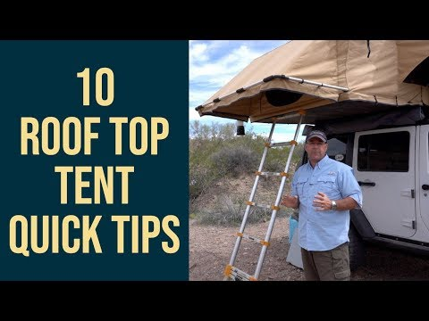 10  ROOF TOP TENT  Tips & Tricks