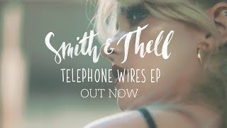 Smith & Thell   Telephone Wires   EP (Out Now!)