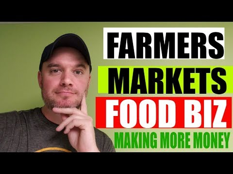 How to Sell food at Farmers Markets and build a local food business