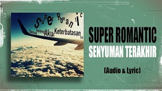 Download lagu Super Romantic Senyuman Terakhir Mp3