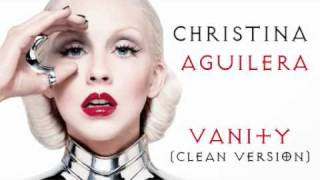 Christina Aguilera - Vanity (Clean Version)