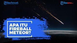 Viral Foto Fireball Meteor Jatuh di Langit Yogyakarta, Meteor Apa Itu? Ini Penjelasan Astronom