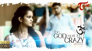 The GOD Must Be Crazy | Latest Telugu Short Film