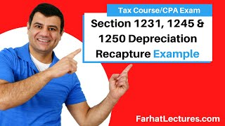 Examples: Section 1231, 1245 & 1250 Depreciation Recapture | Corporate Income Tax | CPA REG |Ch14 P8
