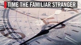 Time The Familiar Stranger