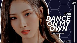 LOONA (이달의 소녀) - Dance On My Own   Line Distribution
