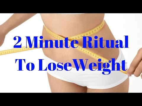Weight loss - 2 Minute Ritual To LoseWeight