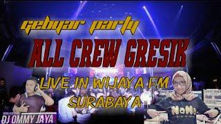 Gambar cover DJ NANA FEAT DJ OMMY JAYA - GEBYAR PARTY ALL CREW GRESIK LIVE IN WIJAYA FM