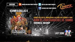 KSHMR & DallasK vs. DV&LM vs. Deorro & J-Trick - Burn vs. CHATTAHOOCHEE vs. Rambo (Hardwell Mashup)