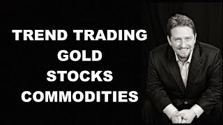 Trend Trading Stocks, Gold, Commodities | Jerry Robinson
