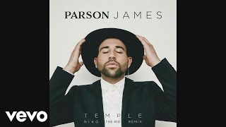 Parson James   Temple (Niko The Kid Remix)[Audio]