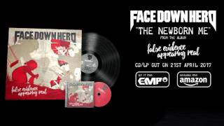 """Face Down Hero - """"Newborn Me"""" (New Song 2017 - Official Audio)"""