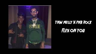 PNB Rock Ft. YNW Melly - Flex on you (Audio)