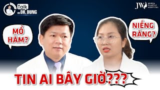 Talk với Dr.Dung (Mùa 3)   Tập 60: Hiểu đúng về PHẪU THUẬT HÀM KẾT HỢP NIỀNG RĂNG cùng chuyên gia