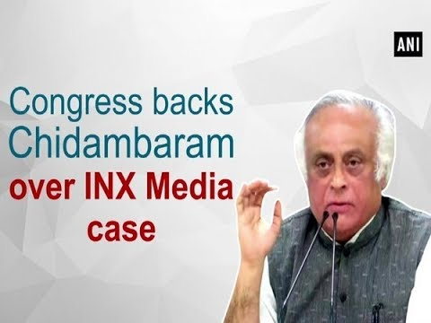 Congress backs Chidambaram over INX Media case