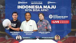 OVERVIEW: Indonesia Maju, Kita Bisa Apa?