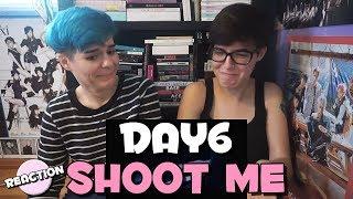 DAY6   SHOOT ME ★ MV REACTION