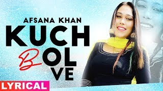 Kuch Bol Ve (Lyrical) | Afsana Khan | Sargun Mehta | Binnu Dhillon | New Punjabi Songs 2019