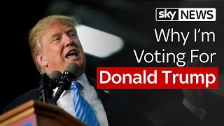 Why I'm Voting For Donald Trump
