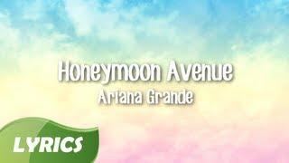 Ariana Grande   Honeymoon Avenue ♬ Studio Version (Lyric Video)