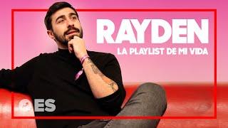 RAYDEN: La Playlist De Mi Vida