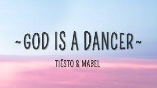 Tiësto, Mabel   God Is A Dancer (Lyrics)