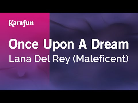 Karaoke Once Upon A Dream - Lana Del Rey (Maleficent) *