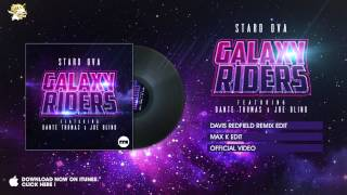 Stard Ova feat. Dante Thomas & Joe Blind - Galaxy Riders (Davis Redfield Remix Edit)