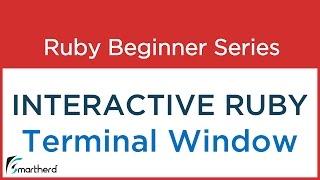 #3 Ruby Tutorial - Interactive Ruby Programming