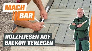 Holzfliesen verlegen für Balkone | OBI
