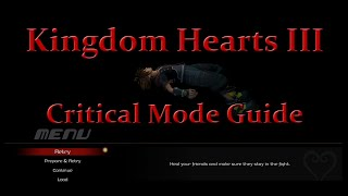 Kingdom Hearts III - Critical Mode Guide