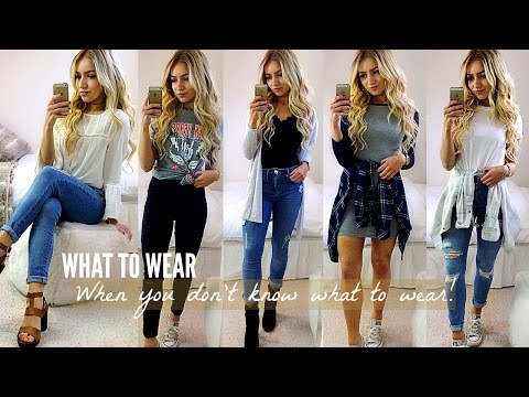 WHAT TO WEAR WHEN YOU HAVE NOTHING TO WEAR! OUTFIT IDEAS 2017